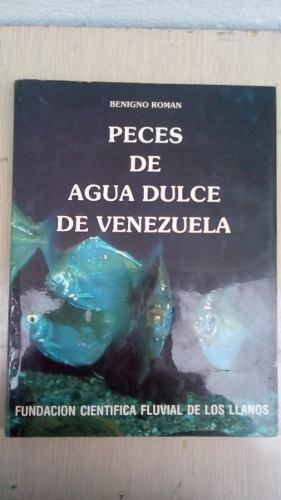 Libro Peces De Agua Dulce De Venezuela Benigno Roman