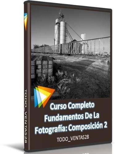 Curso Completo Fundamentos De La Fotografía Composición 2