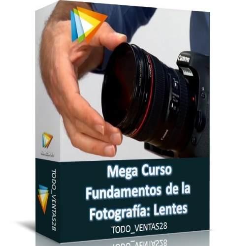 Mega Curso Fundamentos De La Fotografía: Lentes
