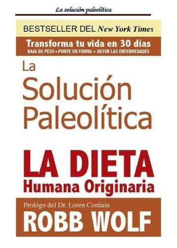 Dieta Paleolitica La Solucion