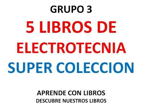 Libros De Electricidad Grupo 3 En Pdf