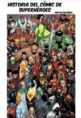 D - - Historia Del Comic De Superheroes - Matalascañas