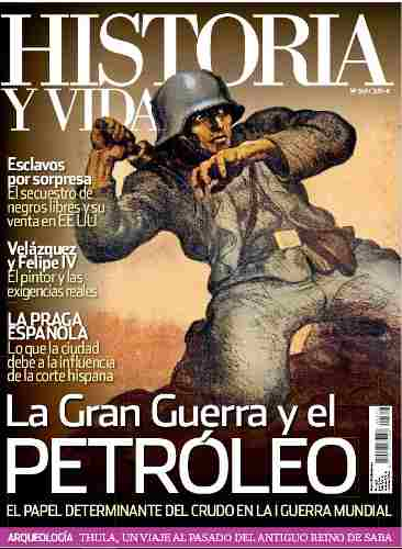 D - Historia Y Vida - La Gran Guerra Y El Petroleo..