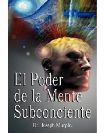 Libro En Pdf El Poder De Tu Mente Subconsciente