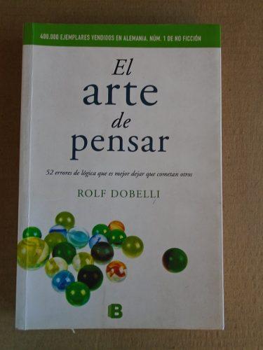 Libro El Arte De Pensar De Rolf Dobelli