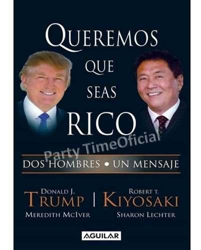 Queremos Que Seas Rico - Donald Trump Y Robert Kiyosaki Pdf