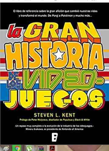D - La Gran Historia De Los Video Juegos S.kent