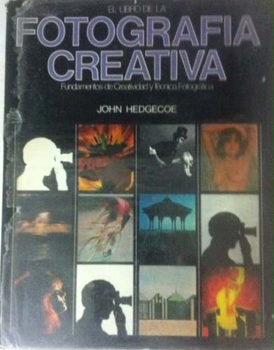 Libro Sobre El Arte De La Fotografia Creativa