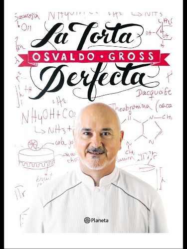 Libros De Osvaldo Gross Torta Perfecta Y Pasteleria Base Pdf