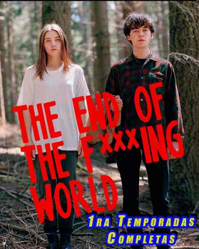 The End Of The F***ing World. Serie 1ra Temporada