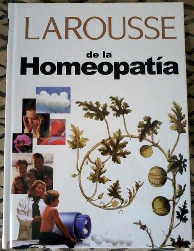 Larousse De La Homeopatia