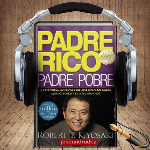 Padre Rico, Padre Pobre - Robert Kiyosaki + 9 Audilibros
