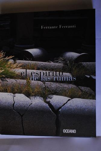Libro El Espíritu De Las Ruinas Ferrante Ferranti