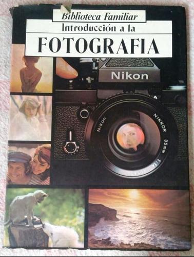 Libro Introduccion A La Fotografia Círculo De Lectores