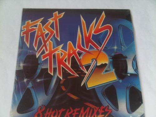 Disco Vinil Fast Tracks2, Ocho Hot Remixes Éxitos De Los