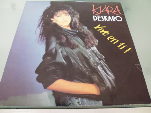 Lp / Kiara / Deskaro Vive En Tí ! / Vinyl / 45 Rpm / Raro