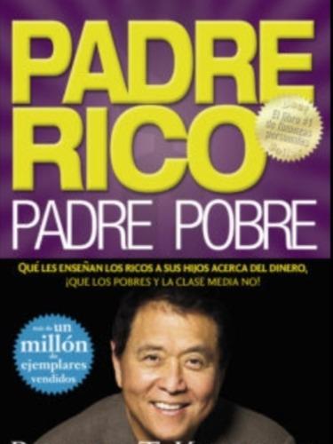 Libro - Padre Rico Padre Pobre De Robert Kiyosaki En Pdf