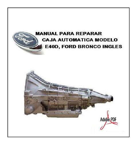 Manual Taller Para Reparar Caja Automática Ford Bronco E40d