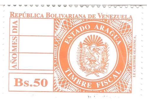 Timbres Fiscales De 50bs Y 20mil Bs Aragua Y 2mil Bs Miranda