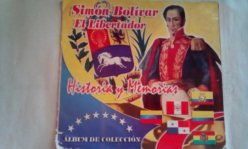 Album Simon Bolivar Historia Y Memorias Mas Barajitas