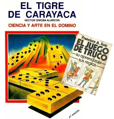 Libro El Tigre De Carayaca Domino + El Juego De Truco