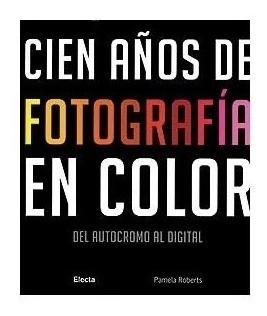 Libro Cien Años De La Fotografía En Colo