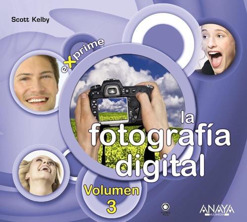 Libro Exprime La Fotografía Digital Volumen 3