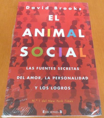 El Animal Social. David Brooks.
