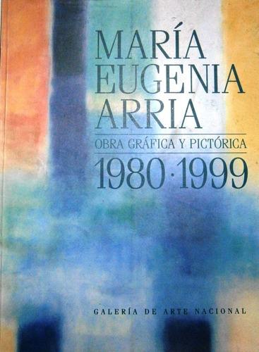 María Eugenia Arria. Obra Gráfica Y Pictórica